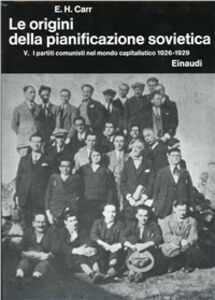 Foto Cover di Storia della Russia sovietica. Vol. 4\5: Le origini della pianificazione sovietica (1926-1929). I partiti comunisti nel mondo capitalistico., Libro di Edward Carr, edito da Einaudi