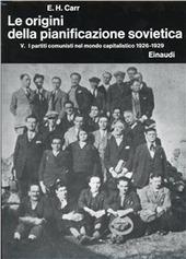 Storia della Russia sovietica. Vol. 4/5: Le origini della pianificazione sovietica (1926-1929). I partiti comunisti nel mondo capitalistico.
