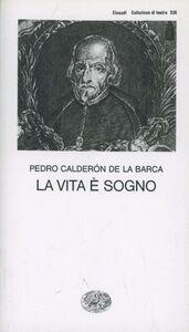 Foto Cover di La vita è sogno, Libro di Pedro Calderón de la Barca, edito da Einaudi
