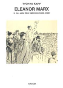 Eleanor Marx. Vol. 2: Gli anni dell'Impegno (1884-1898).