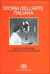 Libro Storia dell'arte italiana. Vol. 9\2: Situazioni, momenti, indagini. Grafica e immagine. Illustrazione, fotografia.