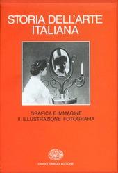 Storia dell'arte italiana. Vol. 9/2: Situazioni, momenti, indagini. Grafica e immagine. Illustrazione, fotografia.