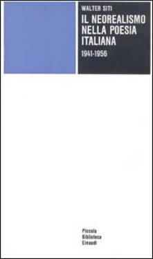 Il neorealismo nella poesia italiana (1941-1956) - Walter Siti - copertina