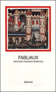 Libro Fabliaux. Racconti francesi medievali