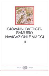 Libro Navigazioni e viaggi. Vol. 3 G. Battista Ramusio