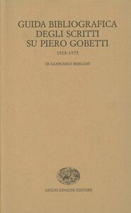 Libro Guida bibliografica degli scritti su Piero Gobetti (1918-1975) Giancarlo Bergami