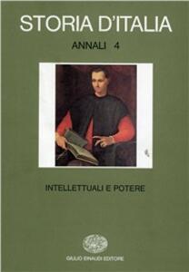 Storia d'Italia. Annali. Vol. 4: Intellettuali e potere. - copertina