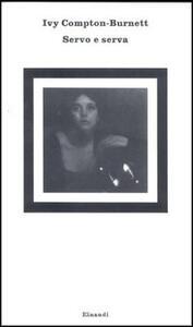 Servo e serva - Ivy Compton Burnett - copertina