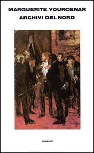 Archivi del Nord - Marguerite Yourcenar - copertina