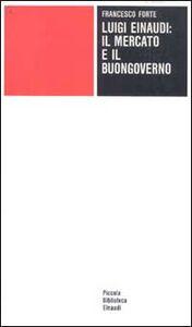 Libro Luigi Einaudi: il mercato e il buongoverno Francesco Forte