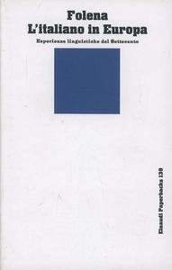 Libro L' italiano in Europa. Esperienze linguistiche del Settecento Gianfranco Folena