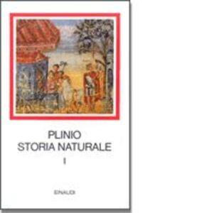 Storia naturale. Con testo a fronte. Vol. 1: Cosmologia e Geografia. Libri 1-6.