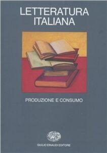 Libro Letteratura italiana. Vol. 2: Produzione e consumo.