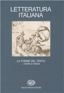 Letteratura italiana. Vol. 3\1: Le forme del testo. Teoria e poesia. - copertina