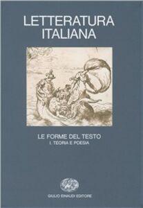Foto Cover di Letteratura italiana. Vol. 3\1: Le forme del testo. Teoria e poesia., Libro di  edito da Einaudi
