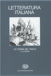 Letteratura italiana. Vol. 3/2: Le forme del testo. La prosa.
