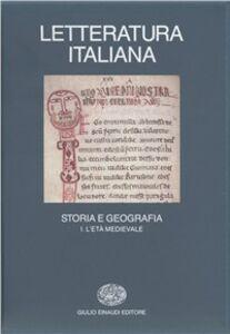 Libro Letteratura italiana. Storia e geografia. Vol. 1: L'Età medievale.