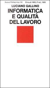 Libro Informatica e qualità del lavoro Luciano Gallino
