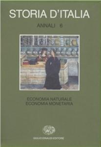Libro Storia d'Italia. Annali. Vol. 6: Economia naturale, economia monetaria.