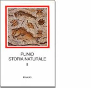Storia naturale. Con testo a fronte. Vol. 2: Antropologia e zoologia. Libri 7-11.