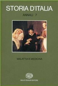 Foto Cover di Storia d'Italia. Annali. Vol. 7: Malattia e medicina., Libro di  edito da Einaudi