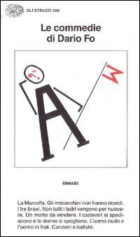 Le commedie. Vol. 6: La Marcolfa-Gli imbianchini non hanno ricordi-I Tre bravi-Non tutti i ladri vengono per nuocere-Un morto da vendere....