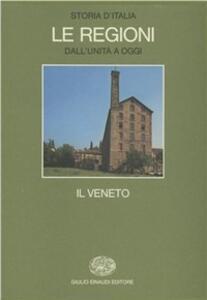 Storia d'Italia. Le regioni dall'Unità ad oggi. Vol. 2: Il Veneto. - copertina