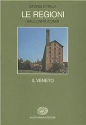 Storia d'Italia. Le regioni dall'Unità ad oggi. Vol. 2: Il Veneto.