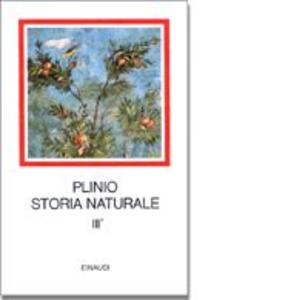 Libro Storia naturale. Con testo a fronte. Vol. 3\1: Botanica. Libri 12-19. Plinio il Vecchio