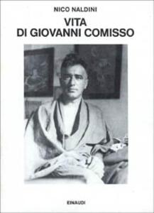 Vita di Giovanni Comisso - Nico Naldini - copertina
