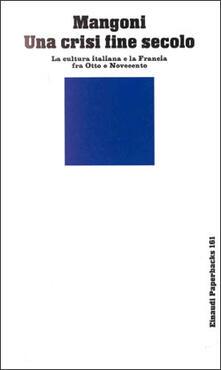 Promoartpalermo.it Una crisi fine di un secolo. La cultura italiana e la Francia fra Otto e Novecento Image