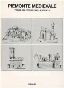 Amatigota.it Piemonte medievale. Forme del potere e della società. Studi per Giovanni Tabacco Image