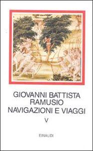 Foto Cover di Navigazioni e viaggi. Vol. 5, Libro di G. Battista Ramusio, edito da Einaudi