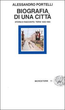Biografia di una città. Storia e racconto: Terni 1830-1985.pdf