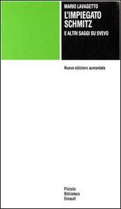 Foto Cover di L' impiegato Schmitz e altri saggi su Svevo, Libro di Mario Lavagetto, edito da Einaudi