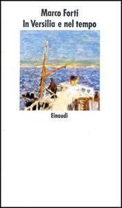 Libro In Versilia e nel tempo Marco Forti