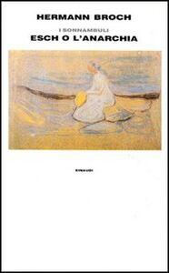 I sonnambuli 1903. Vol. 2: Esch o l'anarchia.