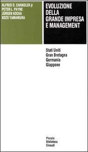 Evoluzione della grande impresa e management. Stati Uniti, Gran Bretagna, Germania, Giappone