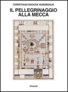 Il pellegrinaggio alla Mecca - Christiaan Hurgronje - copertina