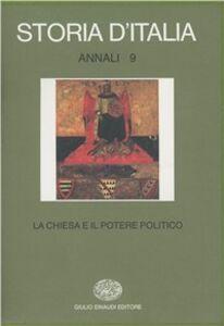 Libro Storia d'Italia. Annali. Vol. 9: La Chiesa e il potere politico dal Medioevo all'Età contemporanea.