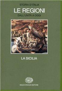 Foto Cover di Storia d'Italia. Le regioni dall'Unità ad oggi. Vol. 5: La Sicilia., Libro di  edito da Einaudi
