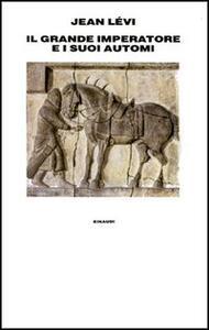 Il grande imperatore e i suoi automi - Jean Lévi - copertina