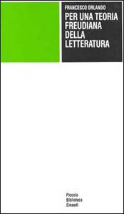 Libro Per una teoria freudiana della letteratura Francesco Orlando