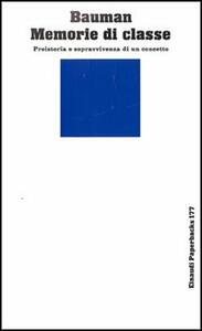 Memorie di classe. Preistoria e sopravvivenza di un concetto - Zygmunt Bauman - copertina