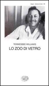 Foto Cover di Lo zoo di vetro, Libro di Tennessee Williams, edito da Einaudi