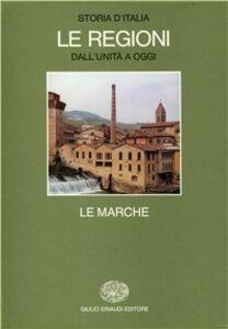 Foto Cover di Storia d'Italia. Le regioni dall'Unità ad oggi. Vol. 6: Le Marche., Libro di  edito da Einaudi