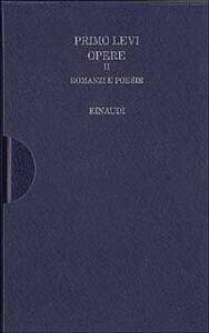 Libro Opere. Vol. 2: Romanzi e poesie. Primo Levi