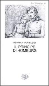 Foto Cover di Il principe di Homburg, Libro di Heinrich von Kleist, edito da Einaudi