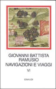 Libro Navigazioni e viaggi. Vol. 6 G. Battista Ramusio