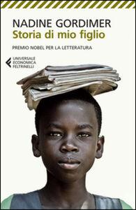 Foto Cover di Storia di mio figlio, Libro di Nadine Gordimer, edito da Feltrinelli